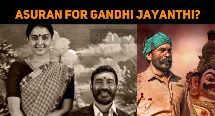 Asuran For Gandhi Jayanthi?