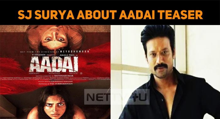 SJ Surya Got It Right – Aadai Teaser