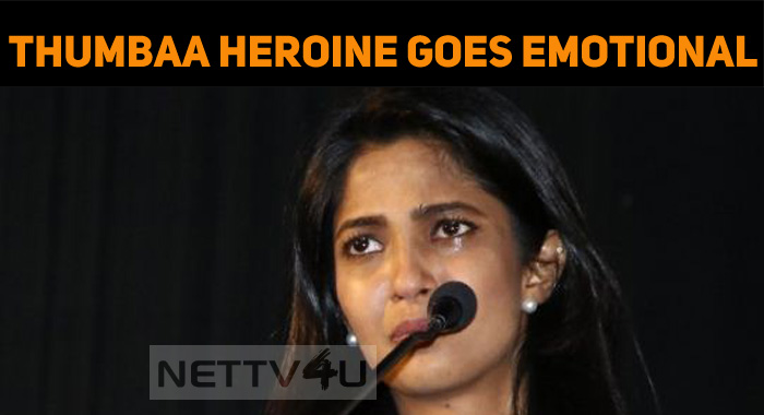 Thumbaa Heroine Turned Emotional!