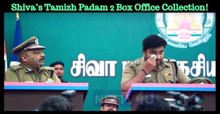 Shiva's Tamizh Padam 2 Box Office Collection!