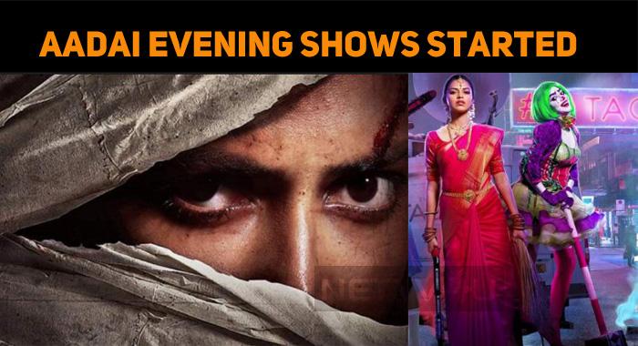 Aadai Evening Shows Started!