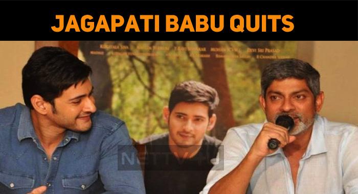 Jagapati Babu Quit Mahesh Babu Movie?