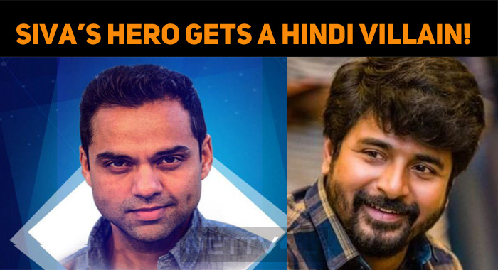 Sivakarthikeyan's Hero Gets A Bollywood Villain..
