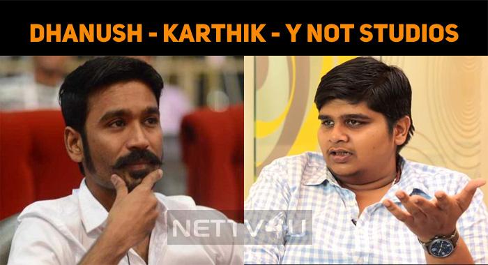 Y Not Studios Announces Dhanush - Karthik Subba..