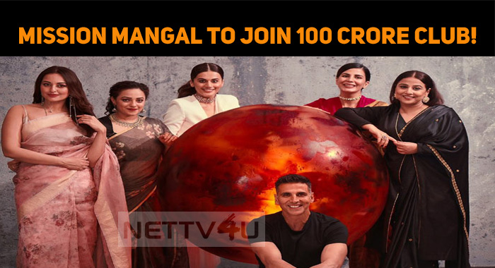 Mission Mangal To Get Into The Rs 100 Crore Clu..