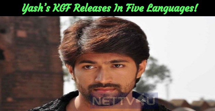 Yash's KGF Releases In Five Languages!