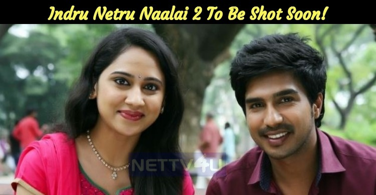 Indru Netru Naalai 2 To Be Shot Soon!