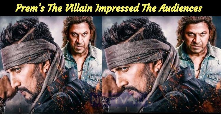 Prem's The Villain Impressed The General Audiences Too!
