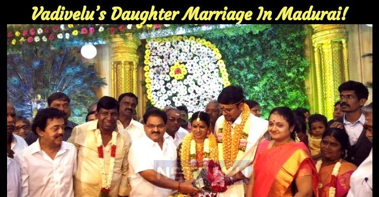 Vadivelu's Daughter Marriage In Madurai!