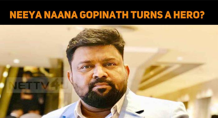 Neeya Naana Gopinath Becomes A Hero?