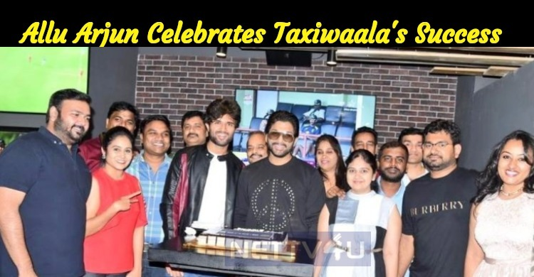 Allu Arjun Celebrates The Success Of Taxiwaala!