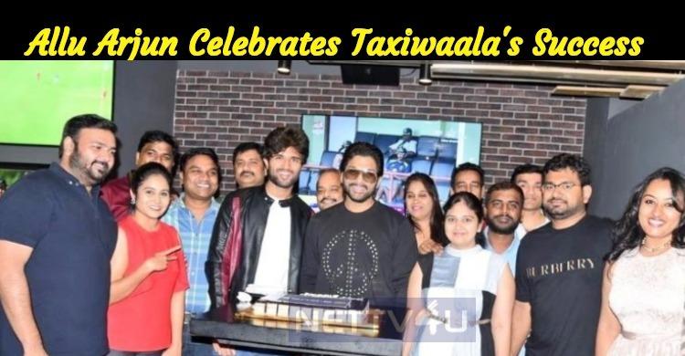 Allu Arjun Celebrates The Success Of Taxiwaala!