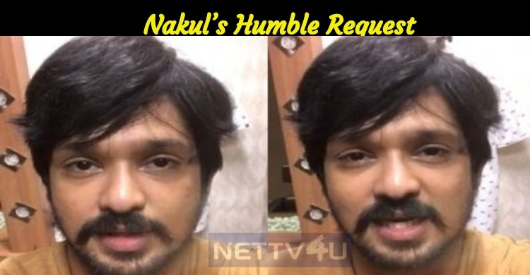 Nakul's Humble Request To The TN Government And People!