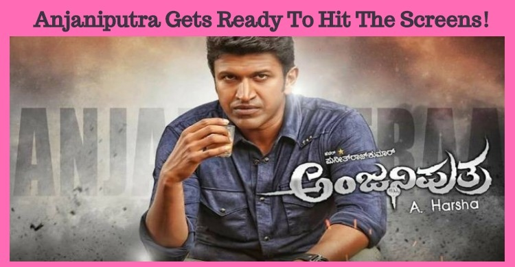 Anjaniputra Gets Ready To Hit The Screens!