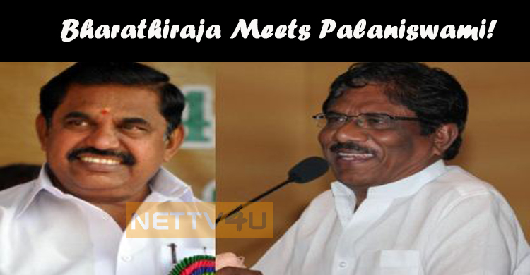 Bharathiraja Meets Palaniswami!