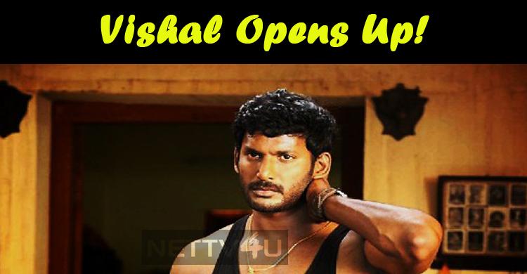 Vishal Opens Up!
