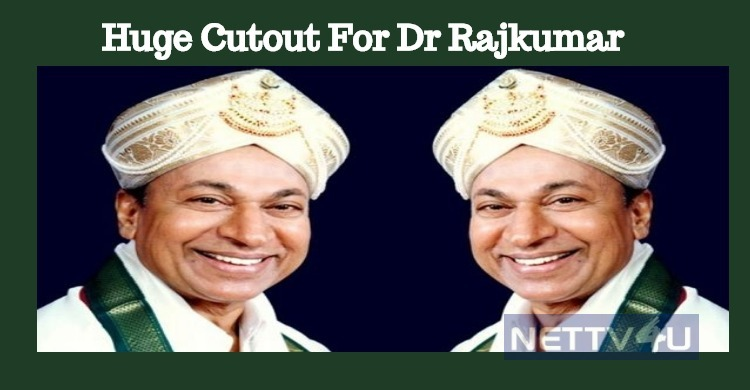 Huge Cutout For Dr Rajkumar!