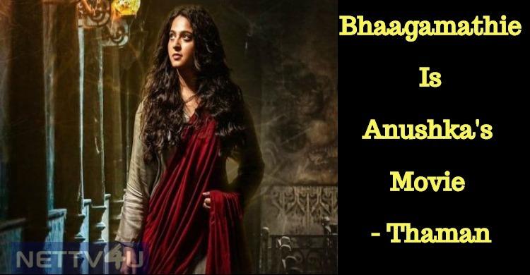It Is Anushka's Bhaagamathie - Thaman