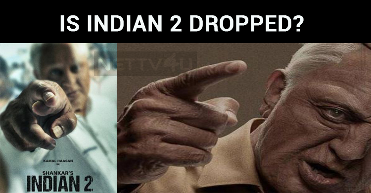 Is Indian 2 Dropped?