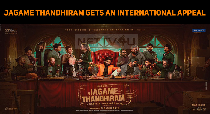 Jagame Thandhiram Gets An International Appeal!..