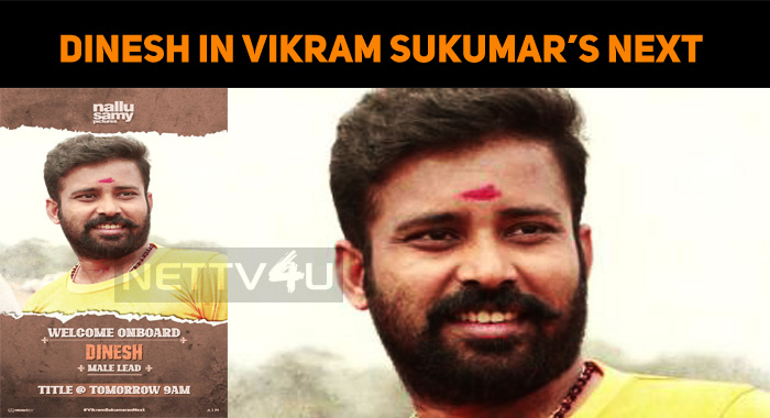 Attakathi Fame Dinesh On Board For Vikram Sukum..