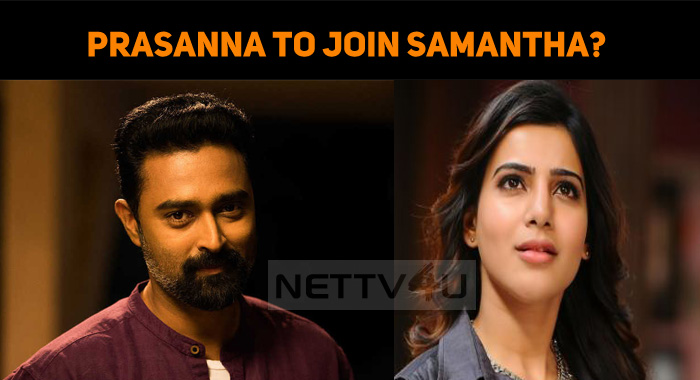 Prasanna To Join Samantha?