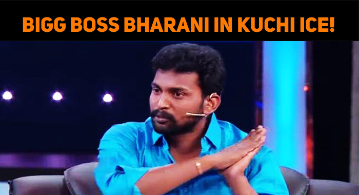 Bigg Boss Bharani In Kuchi Ice!