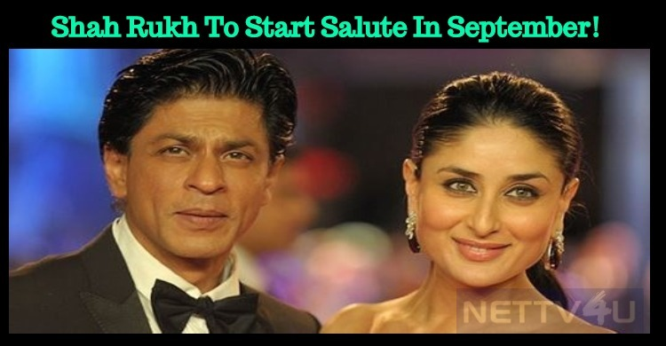 Shah Rukh To Start Salute In September!