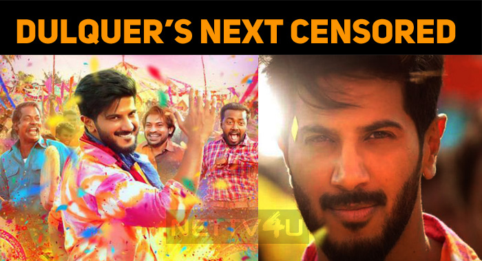 Dulquer's Next Gets The Censor Certificate!