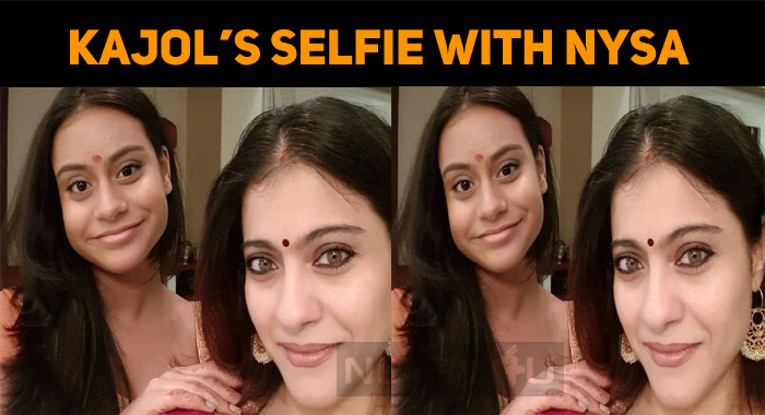 Kajol's Selfie With Nysa Impresses!