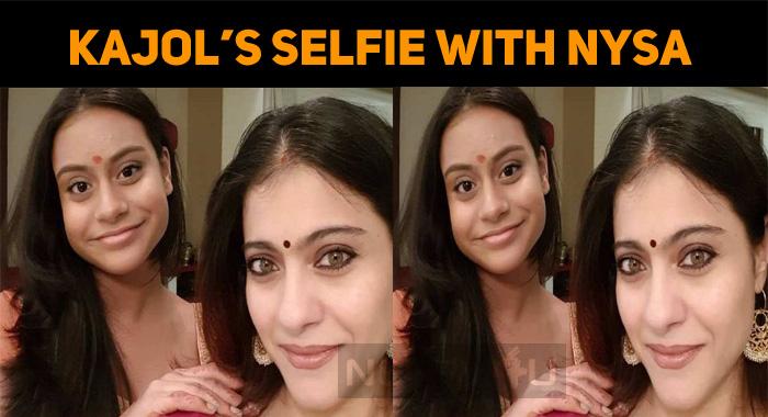 Kajol's Selfie With Nysa Impresses!