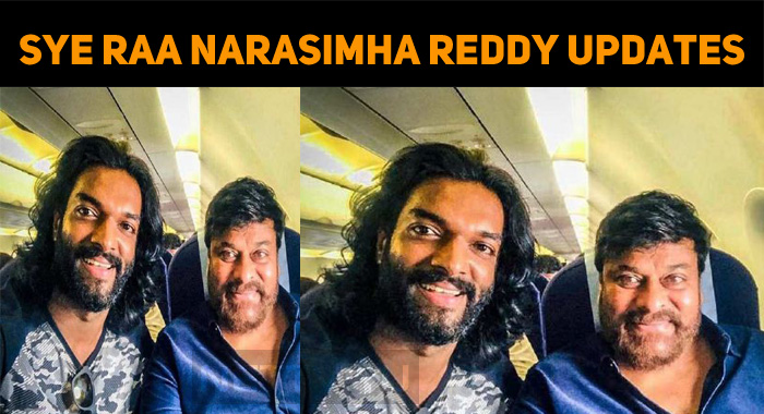 Latest Update On Sye Raa Narasimha Reddy!