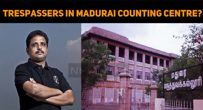 Trespassers In Madurai Counting Centre? Documents Gone Missing?