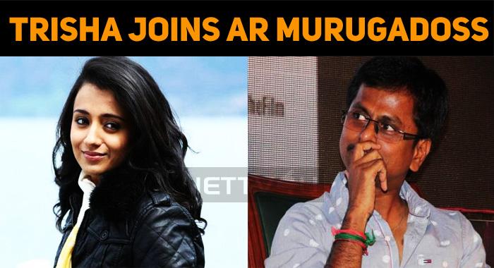 Trisha Joins AR Murugadoss!