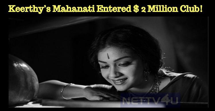 Keerthy's Mahanati Entered $ 2 Million Club!