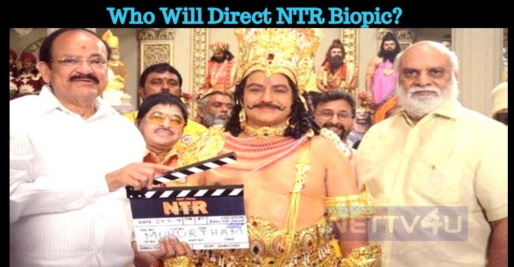 Who Will Direct NTR Biopic? Answer On May 28th!..