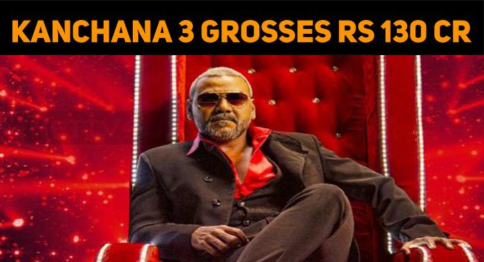 Kanchana 3 Grosses Rs 130 Crores!