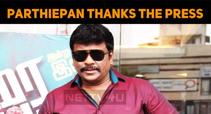 Parthiepan Thanks The Press And Media!