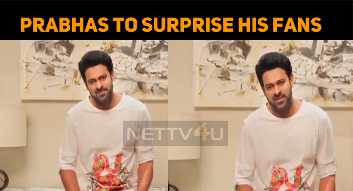 Prabhas' To Give A Surprise To His Fans!