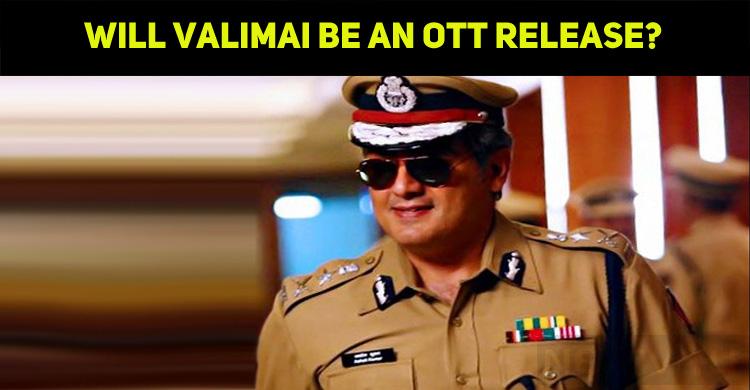 Will Valimai Be An OTT Release?