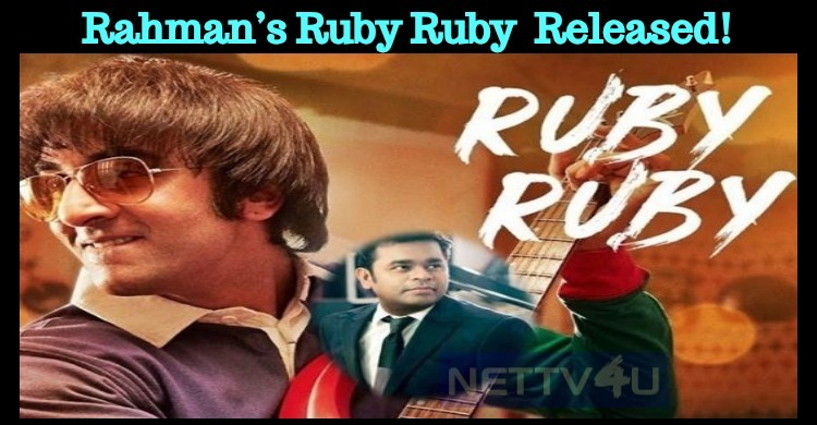 Rahman's Ruby Ruby For Sanju Released!