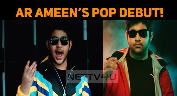 AR Rahman Son AR Ameen's Pop Debut!