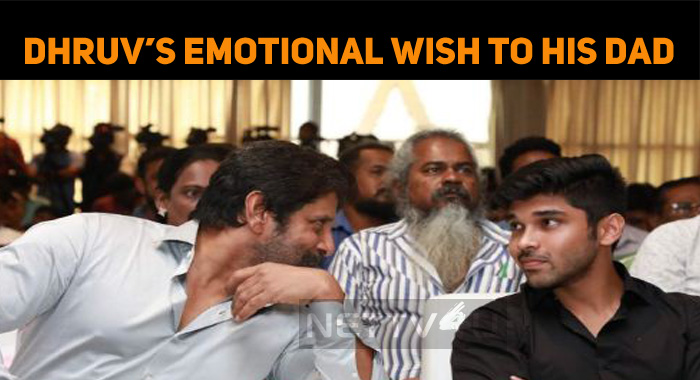 Dhruv's Emotional Wish To His Dad, Vikram!