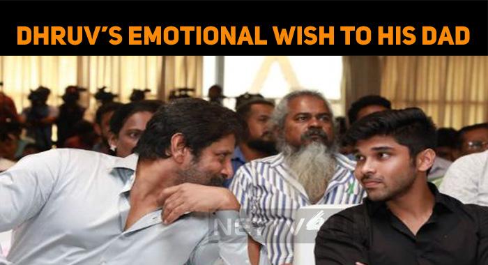 Dhruv's Emotional Wish To His Dad, Vikram!