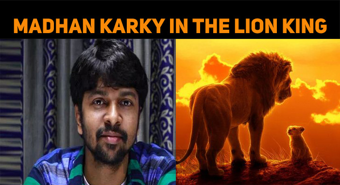 Madhan Karky Pens The Lion King Dialogues!