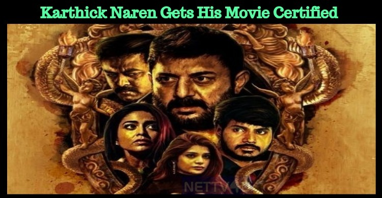 Karthick Naren Gets His Movie Certified With No Cuts!