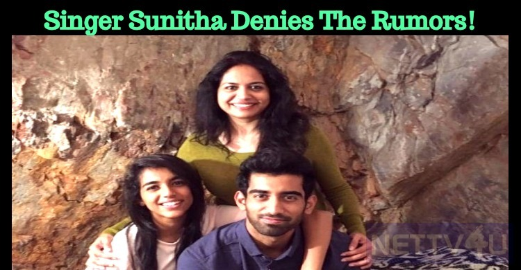 Singer Sunitha Denies The Rumors!