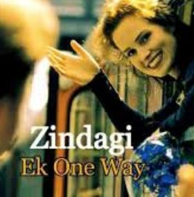 Zindagi Ek One Way Movie Review Hindi Movie Review