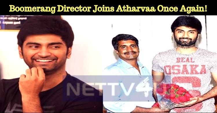 Boomerang Director Joins Atharvaa Once Again!