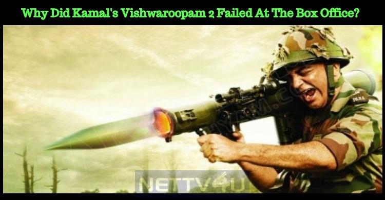 Why Did Kamal's Vishwaroopam 2 Fail At The Box Office?